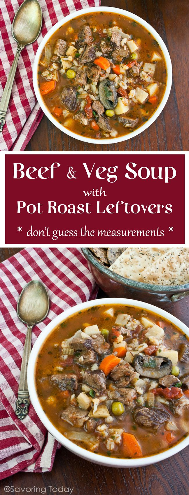 Don't guess! Use these measurements to easily make this Roast Beef & Vegetable Soup recipe with pot roast leftovers.