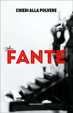 John Fante, Chiedi alla polvere, Super ET - DISPONIBILE ANCHE IN E-BOOK
