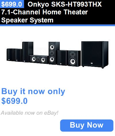 Home Theater Systems: Onkyo Sks-Ht993thx 7.1-Channel Home Theater Speaker System BUY IT NOW ONLY: $699.0
