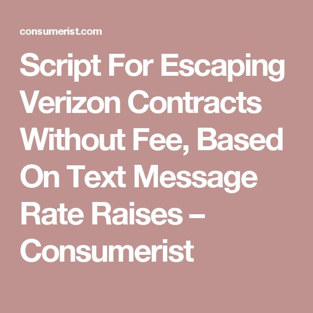 Script For Escaping Verizon Contracts Without Fee, Based On Text Message Rate Raises – Consumerist