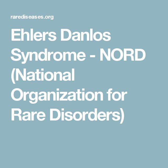Ehlers Danlos Syndrome - NORD (National Organization for Rare Disorders)