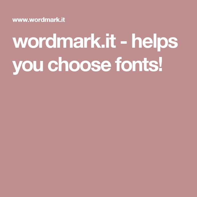 wordmark.it - helps you choose fonts!
