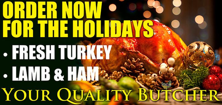 butcher shop Ottawa provides wonderful meats for Thanksgiving, Christmas, New Years and Easter.