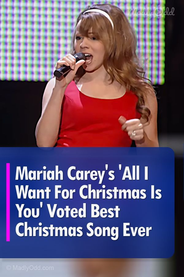 Mariah Carey S All I Want For Christmas Is You Voted Best Christmas Song Ever Best Christmas Songs Mariah Carey Best Christmas Songs Ever
