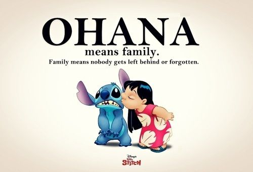 ohana. :) one of my favorite movies