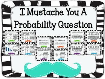Probability Task Cards with Recording sheet **STACHE THEMED This set of cards covers skills such as: **determining the probability of an event **stating whether an event is certain, impossible, least likely, most likely, or equally likely **compound events **combinations $
