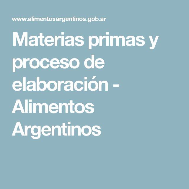 Materias primas y proceso de elaboración - Alimentos Argentinos