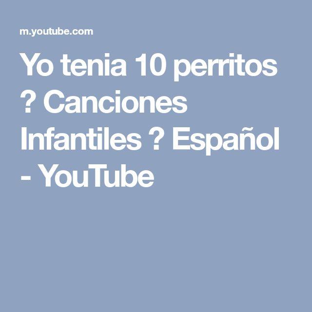 Yo tenia 10 perritos ♫ Canciones Infantiles ♫ Español - YouTube