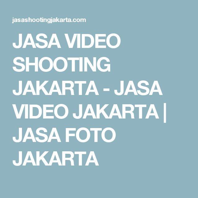 JASA VIDEO SHOOTING JAKARTA - JASA VIDEO JAKARTA | JASA FOTO JAKARTA