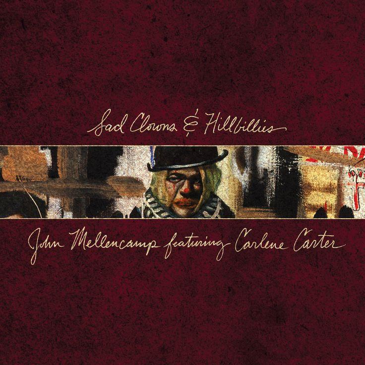 John+Mellencamp+Releases+New+Album+'Sad+Clowns+&+Hillbillies'+Featuring+Carlene+Carter
