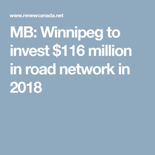 MB: Winnipeg to invest $116 million in road network in 2018
