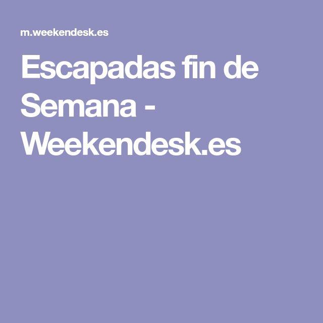 Escapadas fin de Semana - Weekendesk.es