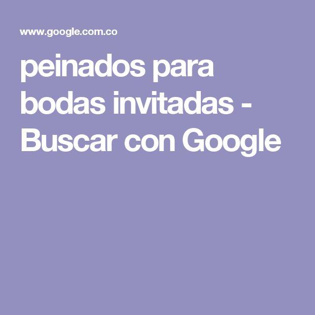 peinados para bodas invitadas - Buscar con Google