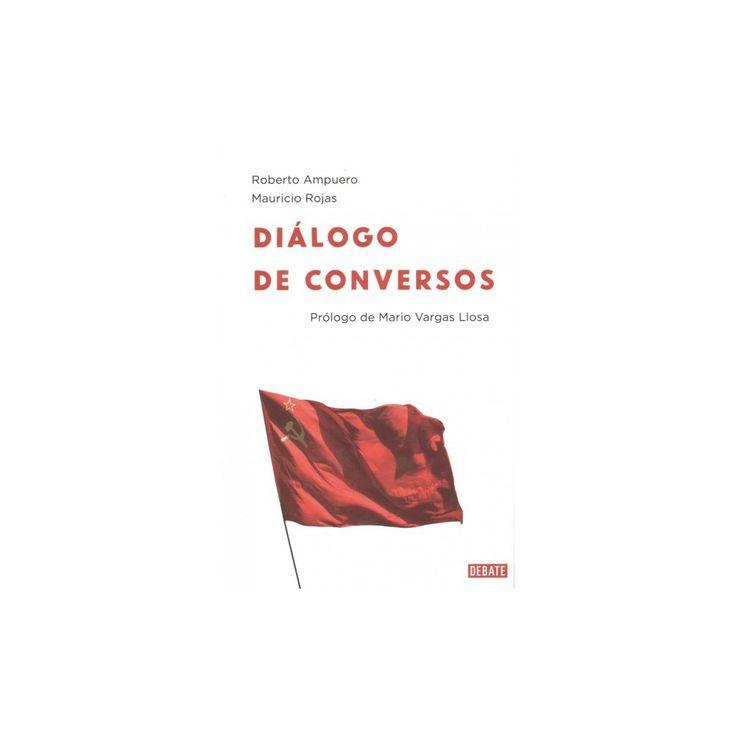 Diálogo de conversos /Dialogue Converts (Paperback) (Roberto Ampuero)