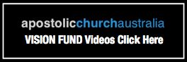 Apostolic Church Australia  Vision Fund Videos