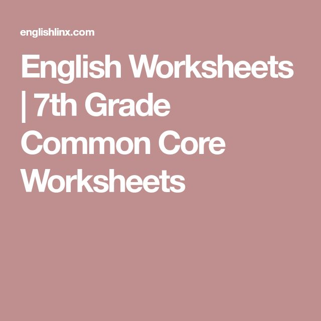 English Worksheets   7th Grade Common Core Worksheets