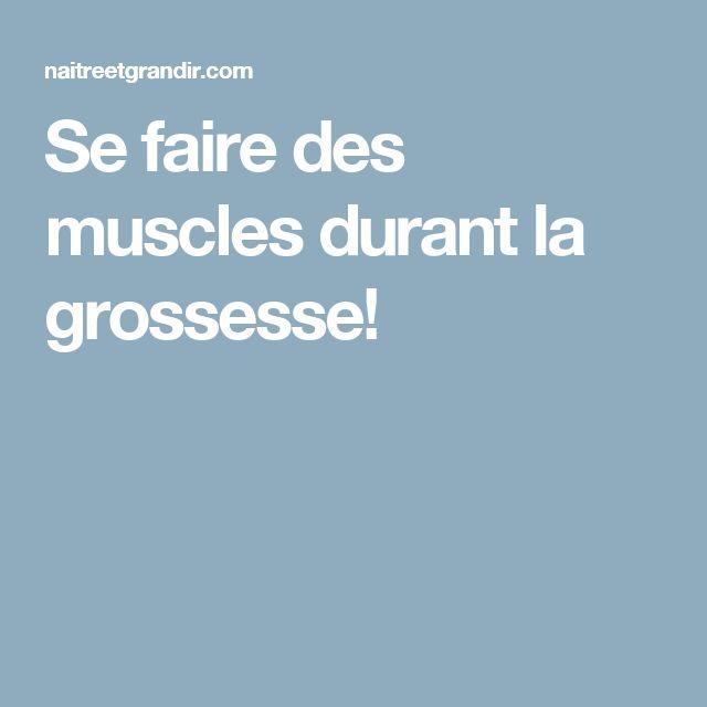 Se faire des muscles durant la grossesse!