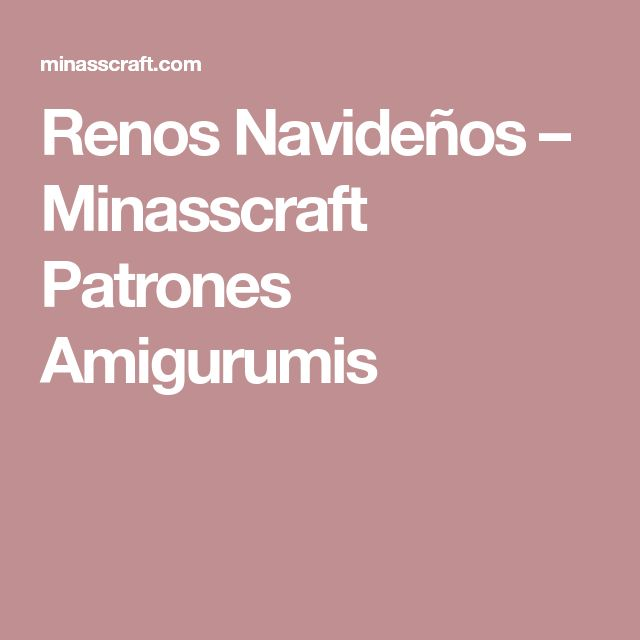 Renos Navideños – Minasscraft Patrones Amigurumis