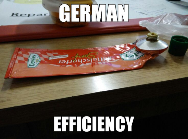 Why would i waste something? (I'm a half german by the way)