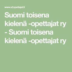 Suomi toisena kielenä -opettajat ry - Suomi toisena kielenä -opettajat ry