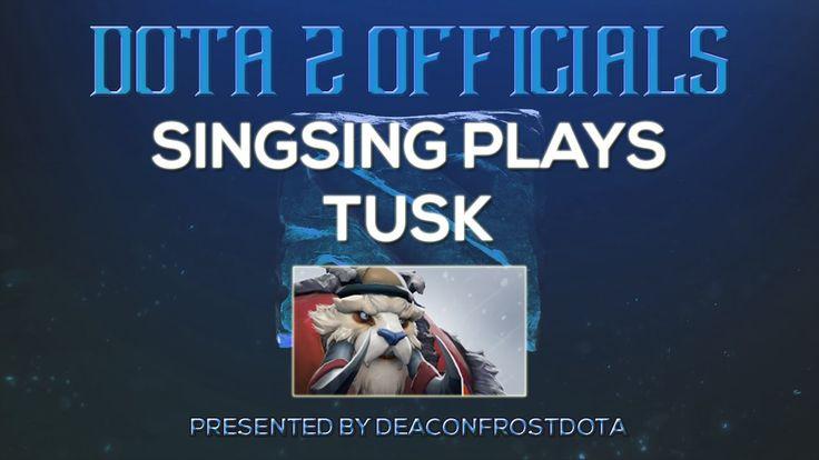 Dota 2 Officials SingSing Plays Tusk [1847634563]