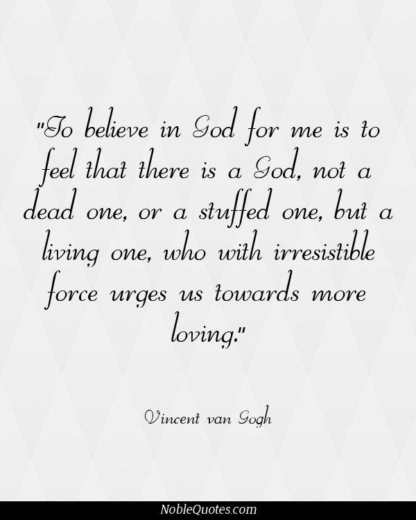 Vincent van Gogh Quotes | http://noblequotes.com/ He's no general authority, but he's got the idea :)