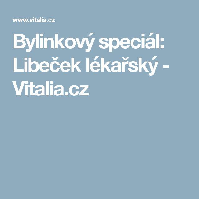 Bylinkový speciál: Libeček lékařský - Vitalia.cz