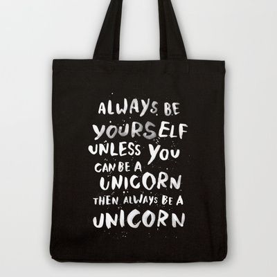 yes. :: Always be yourself. Unless you can be a unicorn, then always be a unicorn. by WEAREYAWN