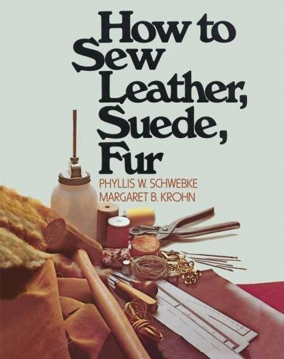 An explicit guide to preparing, sewing, and caring for leather, suede, and fur garments.
