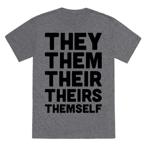 """Remind everyone of some of your preferred gender pronouns! This gender neutral design features the text """"They Them Their Theirs Themself"""" to express yourself and personal identity. Perfect for a non-binary, genderqueer, gender neutral, or gender fluid member of the LGBTQ community!"""