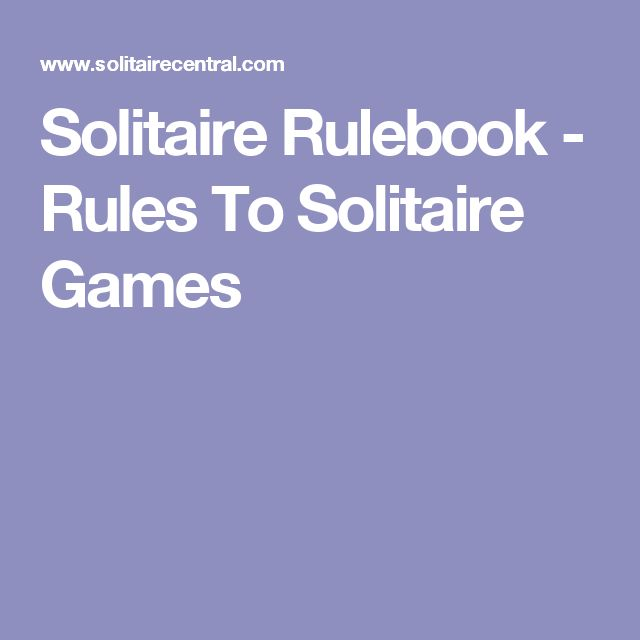 Solitaire Rulebook - Rules To Solitaire Games