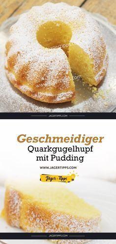 Geschmeidiger Quarkgugelhupf mit Pudding – Hunter Tips   – Kuchen