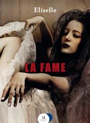 """""""La Fame"""" di Eliselle"""