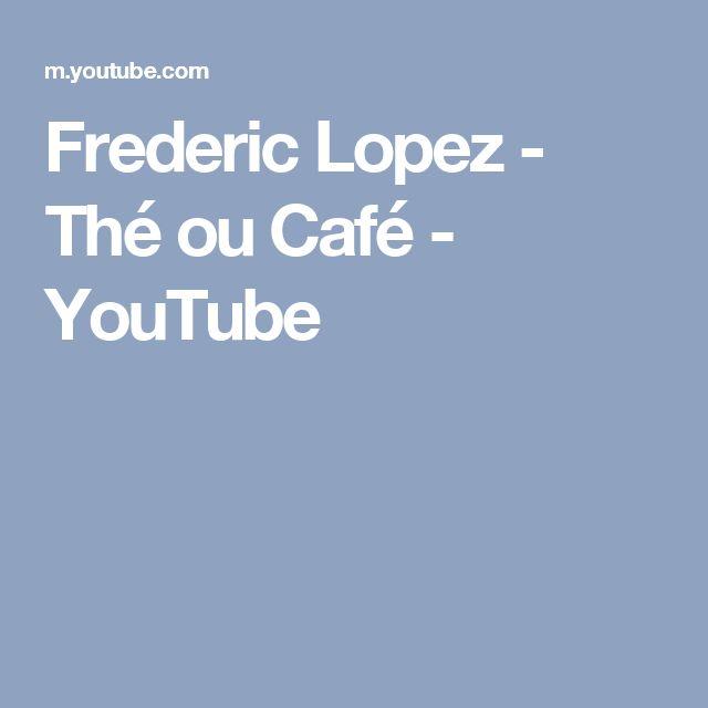 Frederic Lopez - Thé ou Café - YouTube