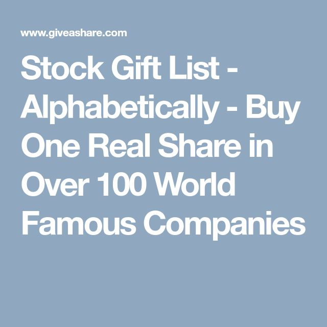 Stock Gift List - Alphabetically - Buy One Real Share in Over 100 World Famous Companies