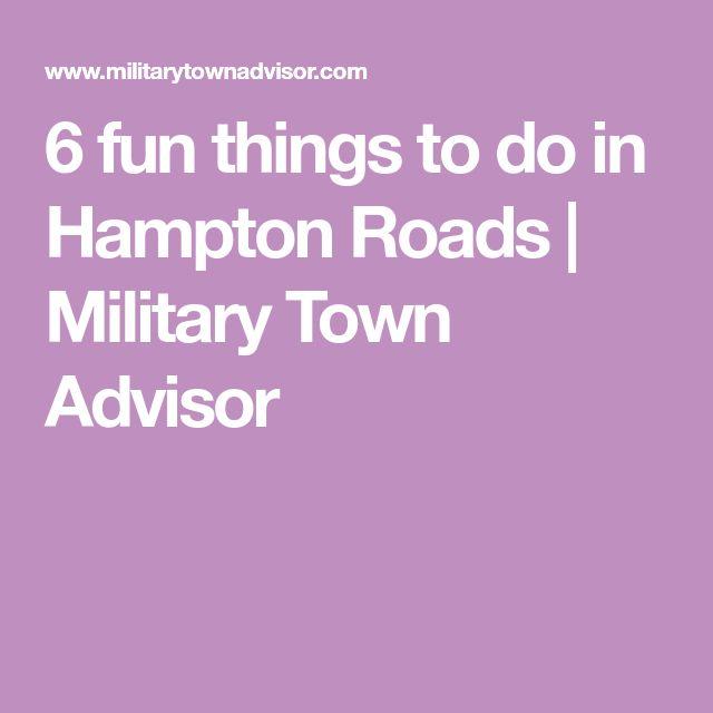 6 fun things to do in Hampton Roads   Military Town Advisor