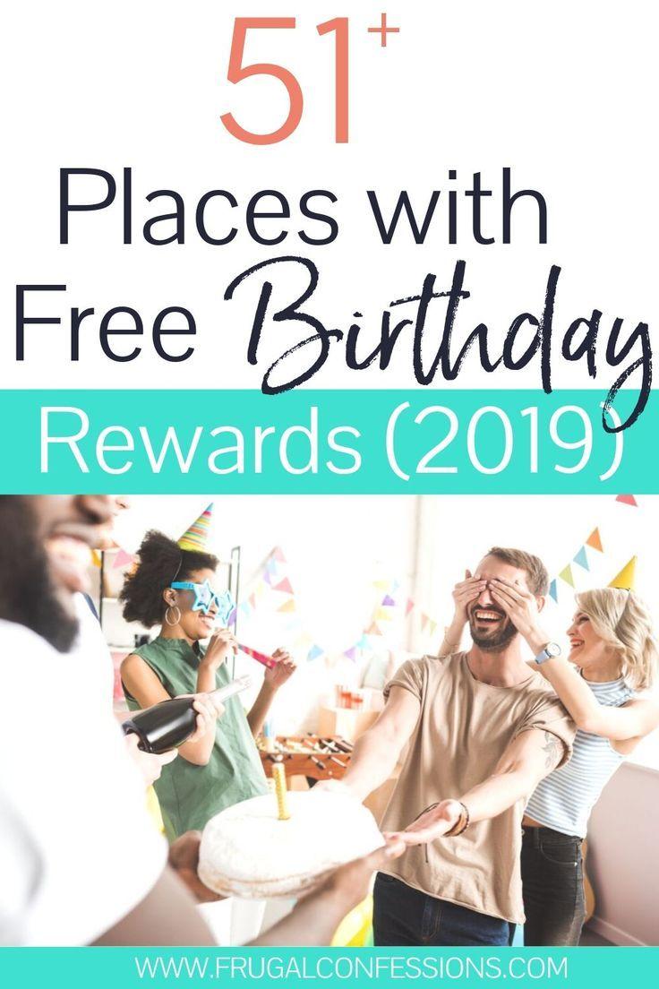 51 Places To Score Birthday Freebies Saving Money Birthday Rewards Birthday Freebies Frugal Living Tips