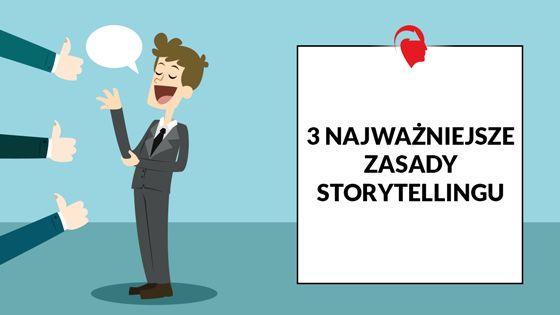 3 najważniejsze zasady Storytellingu