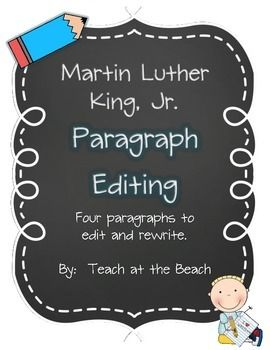Here's+a+great+activity+to+teach+and+reinforce+the+life+and+legacy+of+Dr.+Martin+Luther+King+Jr.+while+practicing+Common+Core+ELA+standards.++The+four+paragraphs+included+require+students+to+practice+their+proofreading+marks,+editing+skills,+and+printing+skills+as+they+correct+spelling,+punctuation,+proper+nouns,+plural+nouns,+commas,+homophones,+verb+tenses,+and+subject/verb+agreement+errors+and+encounter+new+vocabulary.