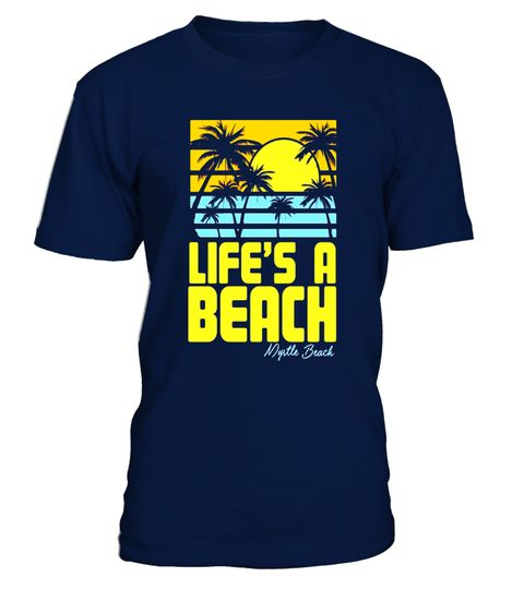 """# Life's A Beach Myrtle Beach T-Shirt for Men Women Kids .  Special Offer, not available in shops      Comes in a variety of styles and colours      Buy yours now before it is too late!      Secured payment via Visa / Mastercard / Amex / PayPal      How to place an order            Choose the model from the drop-down menu      Click on """"Buy it now""""      Choose the size and the quantity      Add your delivery address and bank details      And that's it!      Tags: Why get your family…"""