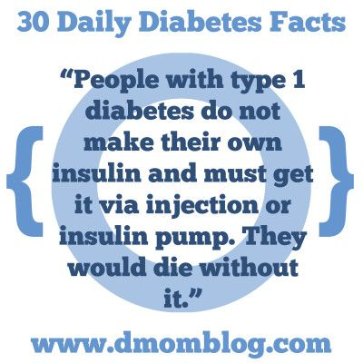 "Diabetes Awareness Month  ""People with type 1 diabetes do not make their own insulin and must get it via injection or insulin pump. They would die without it.""  Every day during Diabetes Awareness Month, I will share a fact, tip, or thought on Twitter, Facebook, Pinterest, and Instagram.  Please remember that I never give medical advice. Ask your endocrinologist or pediatrician for advice about your own child. Make your own informed decisions for your own child."