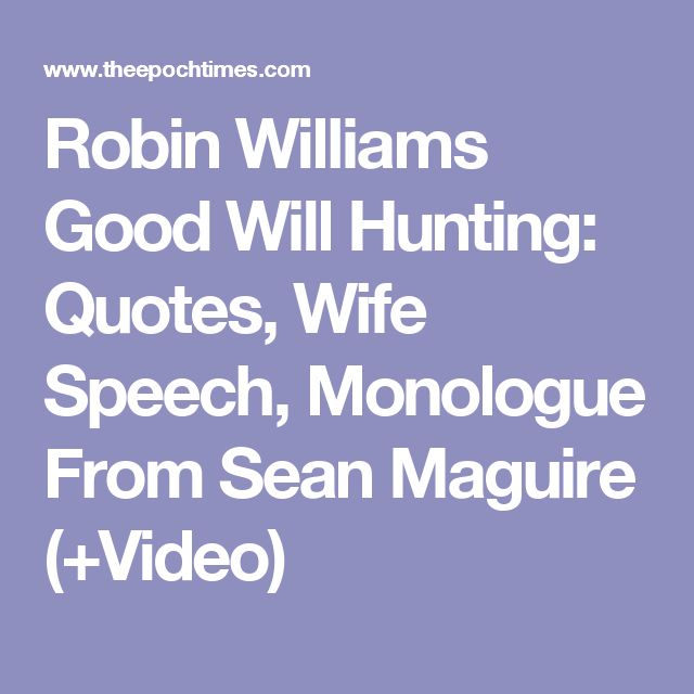 25 Robin Williams Quotes That Encapsulate His Genius: Best 25+ Good Will Hunting Quotes Ideas On Pinterest