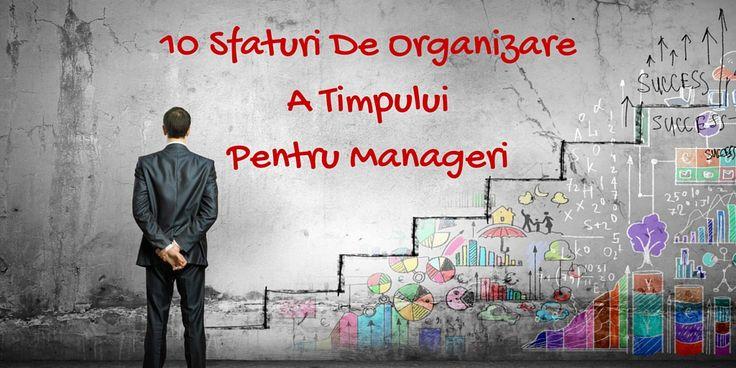 10 Sfaturi De Organizare A Timpului Pentru Manageri
