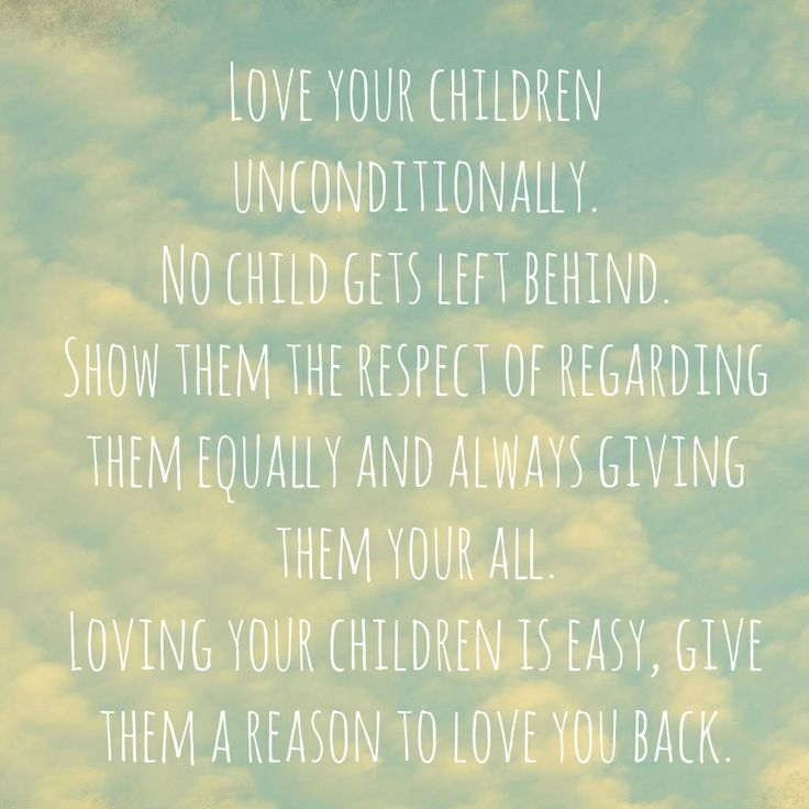 Love Your Children Equally Put In The Same Effort With Each Of Them Classy Love Your Kids Quotes