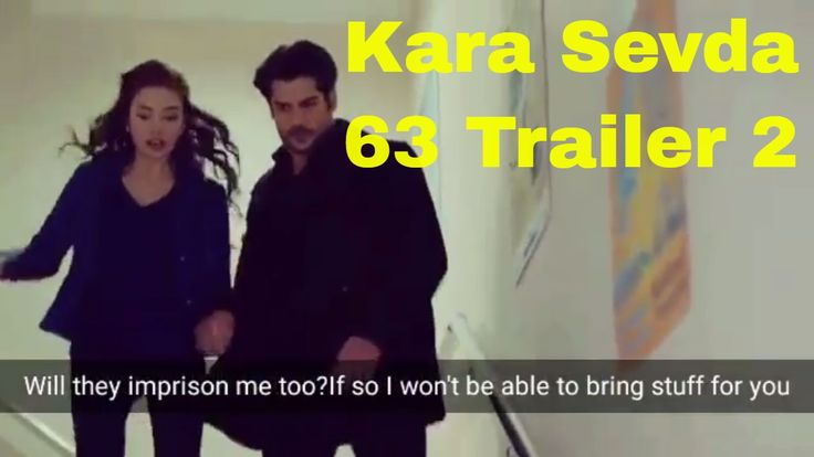 Kara Sevda 63 Trailer 2 - On The Run!