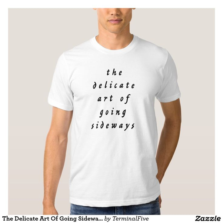 The Delicate Art Of Going Sideways T-Shirt