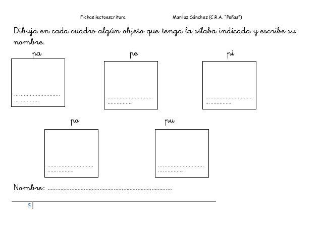 """Fichas lectoescritura Mariluz Sánchez (C.R.A. """"Peñas"""") 5 Dibuja en cada cuadro algún objeto que tenga la sílaba indicada y..."""