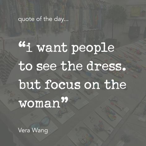 "Quote of the day... ""i want people to see the dress. but focus on the woman"" Vera Wang One Button Inspirational Quote #onebutton #hemandedge #inspiration #beinspired. Find all One Button jewellery and accessories at www.theonebuttonshop.com"