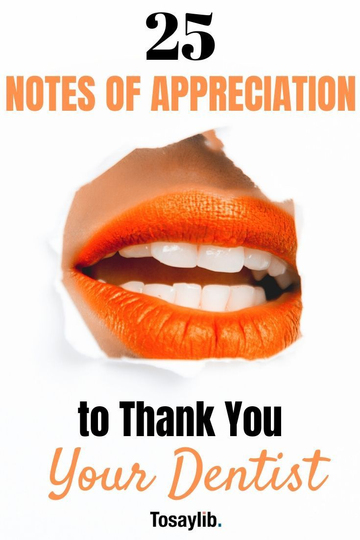 25 Notes Of Appreciation To Thank You Your Dentist Dentist Dental Braces Thank You Messages