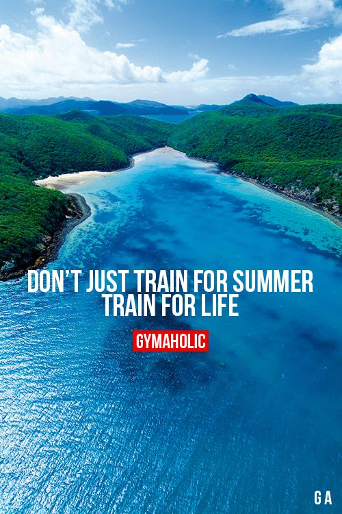 Train for life.
